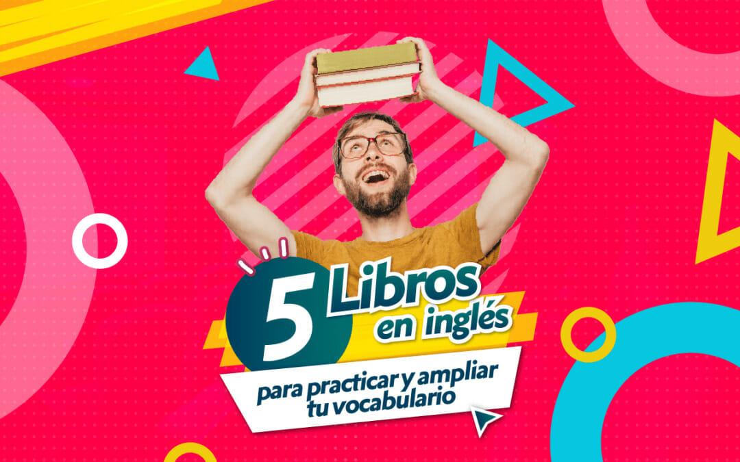 5 Libros en inglés para practicar y ampliar tu vocabulario