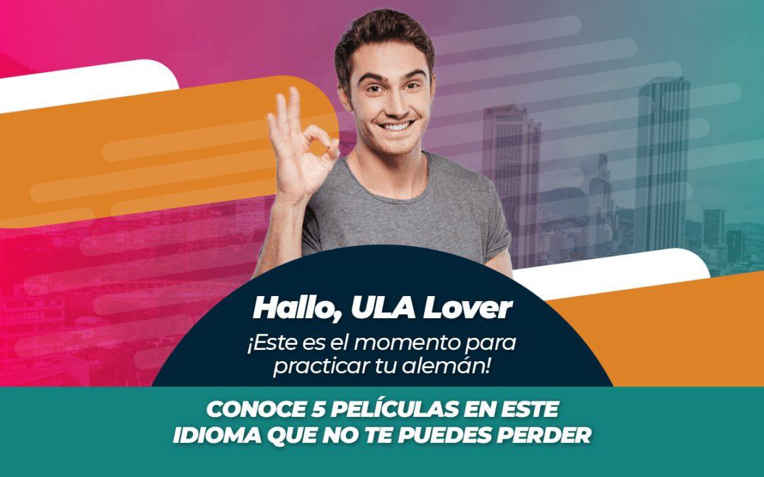 Hallo, ULA Lover ¡Este es el momento para practicar tu alemán! Conoce 5 películas en este idioma que no te puedes perder