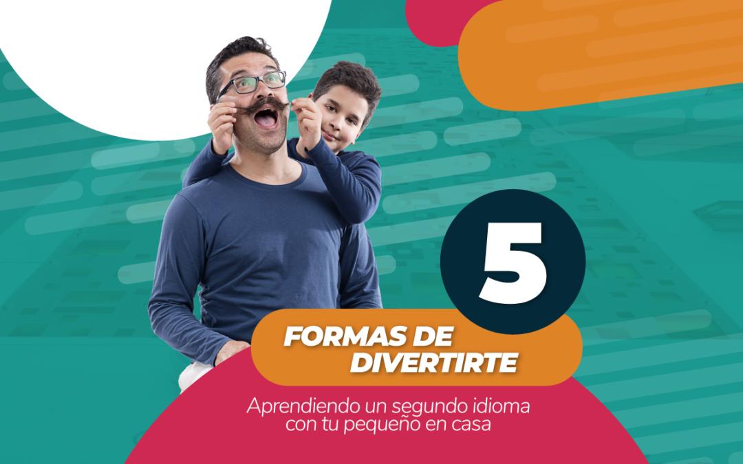 5 formas de divertirte aprendiendo un segundo idioma con tu pequeño en casa