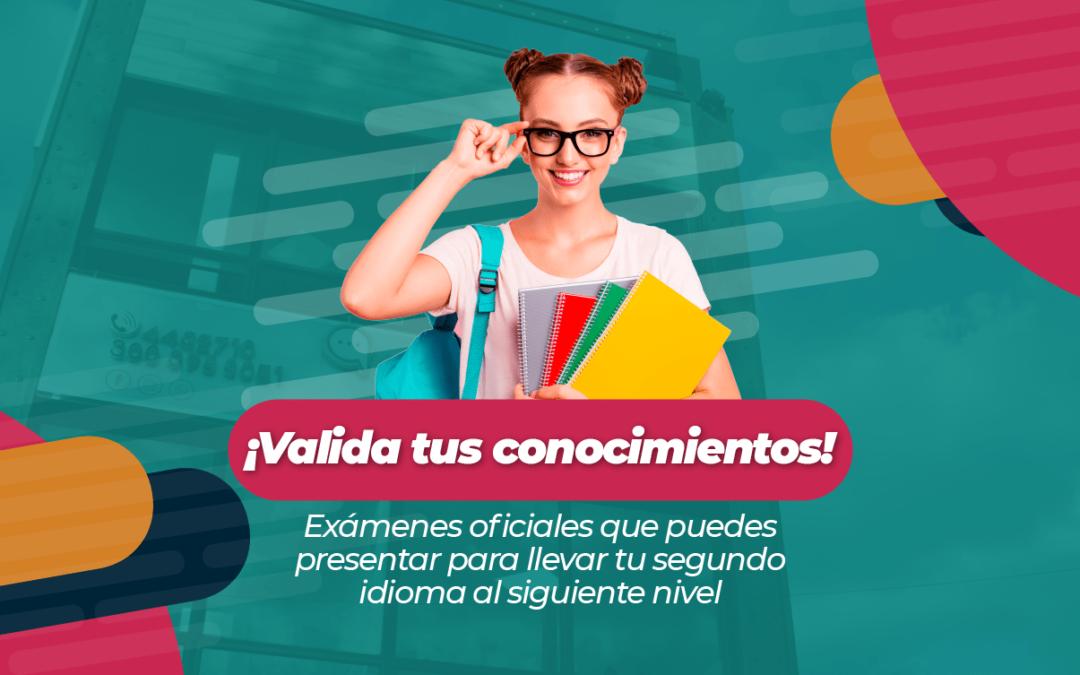 ¡Valida tus conocimientos! Exámenes oficiales que puedes presentar para llevar tu segundo idioma al siguiente nivel