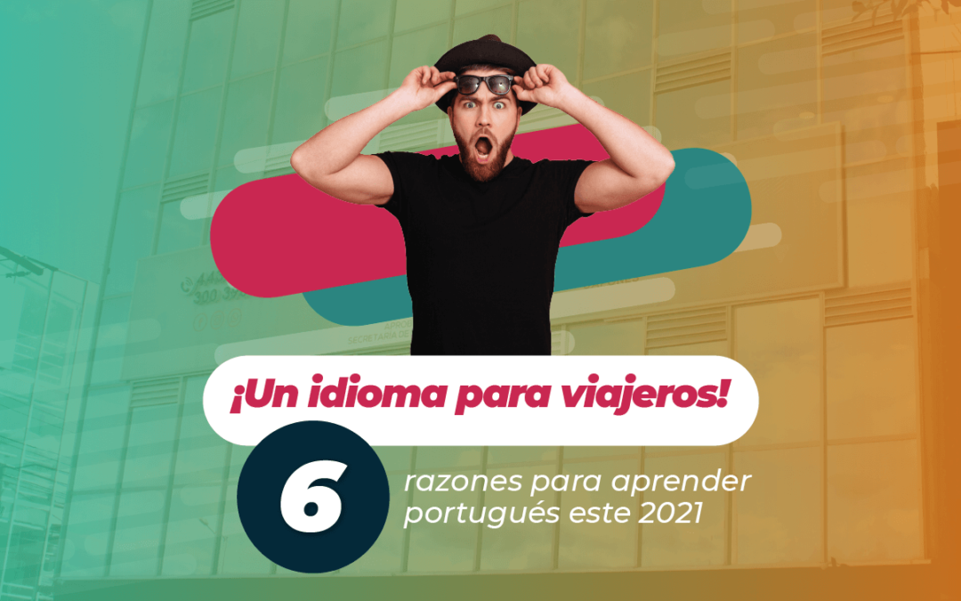 ¡Un idioma para viajeros! 6 razones para aprender portugués este 2021