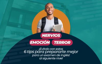 Nervios – emoción – terror ¡Evítalo con estos 6 tips para prepararte mejor para un examen de inglés!