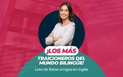 ¡Los más traicioneros del mundo bilingüe! Lista de falsos amigos en inglés