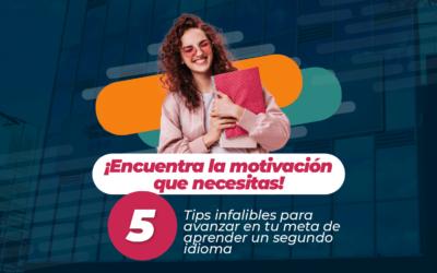 ¡Encuentra la motivación que necesitas! 5 tips infalibles para avanzar en tu meta de aprender un segundo idioma