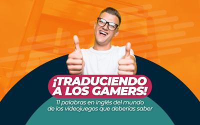 ¡Traduciendo a los gamers! 11 palabras en inglés del mundo de los videojuegos que deberías saber