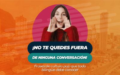 ¡NO TE QUEDES FUERA DE NINGUNA CONVERSACIÓN! Frases de cultura pop que todo bilingüe debe conocer