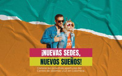 ¡Nuevas sedes, nuevos sueños! Conoce las próximas aperturas del Centro de Idiomas ULA en Colombia