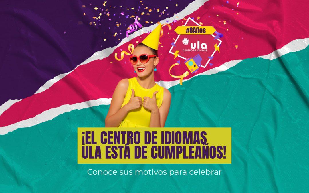 ¡En el Centro de Idiomas ULA estamos de cumpleaños! Conoce los motivos que tenemos para celebrar